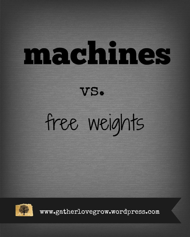 machines vs. free weights
